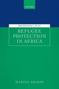The Regional Law of Refugee Protection in Africa