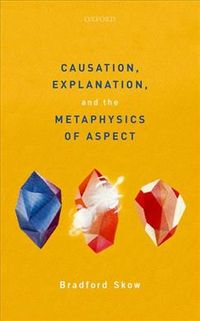 Causation, Explanation, and the Metaphysics of Aspect