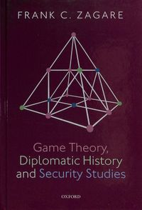 Game Theory, Diplomatic History and Security Studies