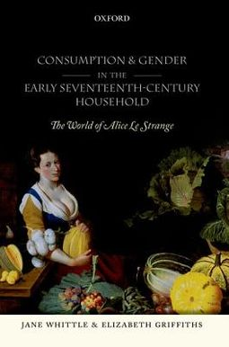 Consumption and Gender in the Early Seventeenth-Century Household
