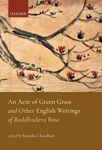An Acre of Green Grass and English Writings of Buddhadeva Bose