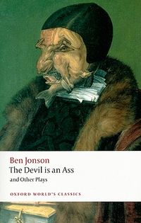 The Devil Is an Ass And Other Plays