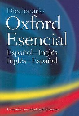 El Diccionario Oxford Esencial / the Concise Oxford Spanish Dictionary