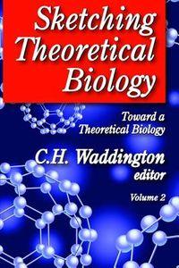 Sketching Theoretical Biology