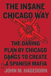 The In$ane Chicago Way