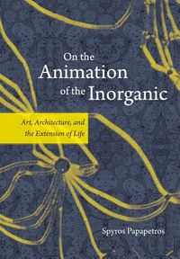 On the Animation of the Inorganic