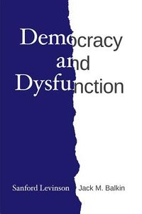 Democracy and Dysfunction