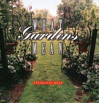 What Gardens Mean