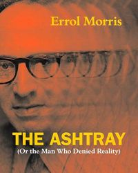 The Ashtray (Or the Man Who Denied Reality)