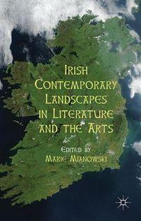 Irish Contemporary Landscapes in Literature and the Arts