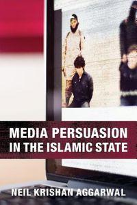 Media Persuasion in the Islamic State