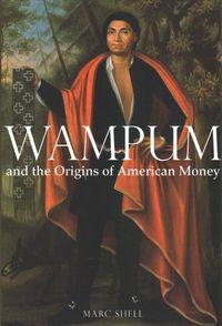 Wampum and the Origins of American Money