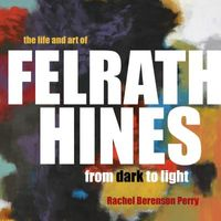 The Life and Art of Felrath Hines