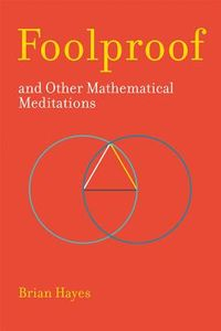 Foolproof, and Other Mathematical Meditations