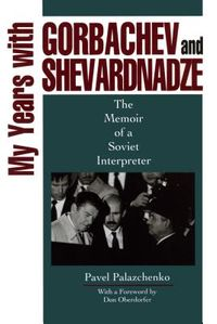 My Years With Gorbachev and Shevardnadze