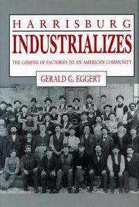 Harrisburg Industrializes
