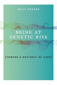 Being at Genetic Risk