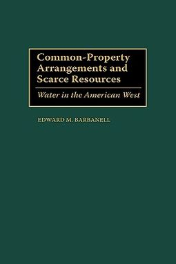 Common-Property Arrangements and Scarce Resources
