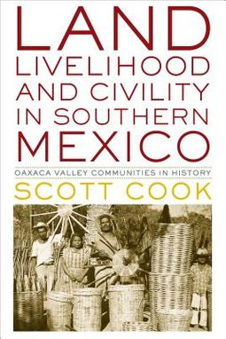 Land, Livelihood, and Civility in Southern Mexico