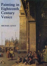 Painting in Eighteenth-Century Venice