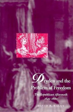 Dryden and the Problem of Freedom