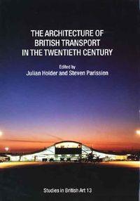 The Architecture Of British Transport In The Twentieth Century