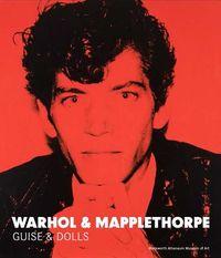 Warhol & Mapplethorpe