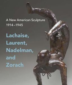 A New American Sculpture, 1914 ?1945