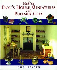 Making Doll's House Miniatures With Polymer Clay