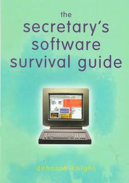 The Secretary's Software Survival Guide