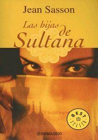 Las Hijas De Sultana / Princess Sultan's Daughters
