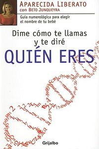 Dime Como te Llamas y te Dire Quien Eres! / Tell Me Your Name and I Will Tell You Who You Are!