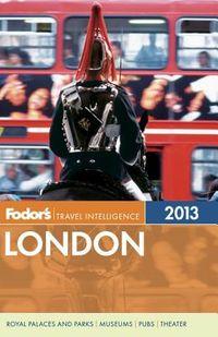 Fodor's Travel Intelligence 2013 London