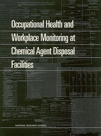 Occupational Health and Workplace Monitoring at Chemical Agent Disposal Facilities