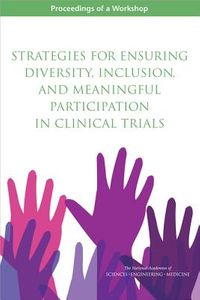 Strategies for Ensuring Diversity, Inclusion, and Meaningful Participation in Clinical Trials