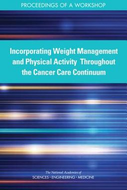 Incorporating Weight Management and Physical Activity Throughout the Cancer Care Continuum
