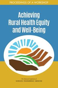 Achieving Rural Health Equity and Well-Being