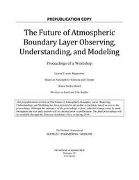 The Future of Atmospheric Boundary Layer Observing, Understanding, and Modeling