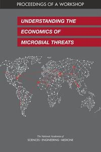 Understanding the Economics of Microbial Threats