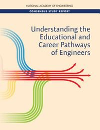 Understanding the Educational and Career Pathways of Engineers