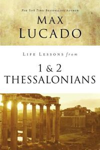Life Lessons from 1 & 2 Thessalonians