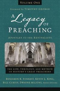 A Legacy of Preaching-- Apostles to the Revivalists