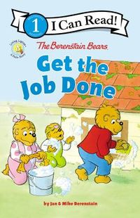 The Berenstain Bears Get the Job Done