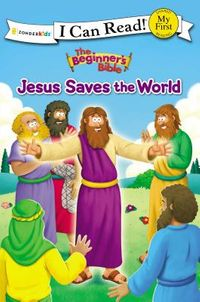 The Beginner's Bible Jesus Saves the World