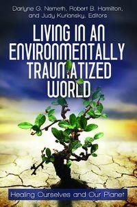 Living in an Environmentally Traumatized World