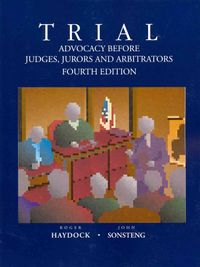 Trial Advocacy Before Judges, Jurors and Arbitrators