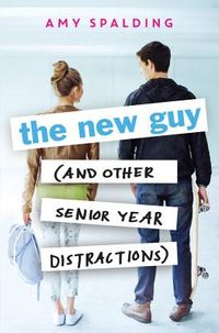 The New Guy and Other Senior Year Distractions
