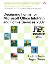 Designing Forms With Microsoft Office Infopath and Forms Services 2007
