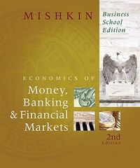 The Economics of Money, Banking, and Financial Markets, Business School Edition + Myeconlab 1-semester Student Access Kit