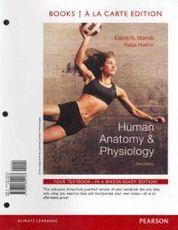 Human Anatomy & Physiology by Marieb, Elaine N  R N , Ph D / Hoehn, Katja,  M D , Ph D
